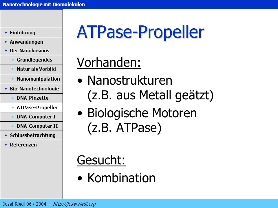 ATPase-Propeller Vorhanden: Nanostrukturen (z.B. aus Metall geätzt)