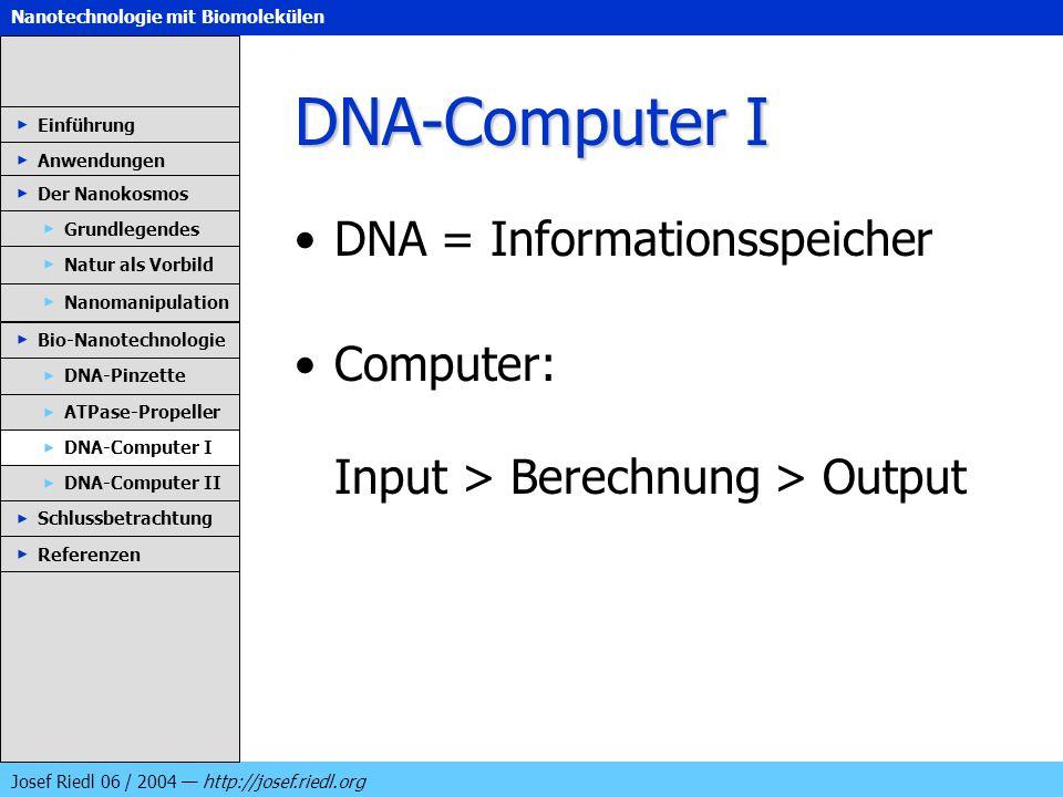DNA-Computer I DNA = Informationsspeicher