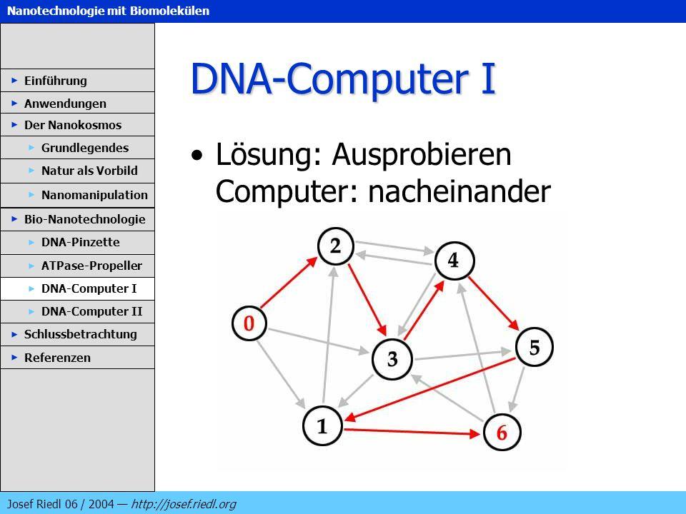 DNA-Computer I Lösung: Ausprobieren Computer: nacheinander Einführung