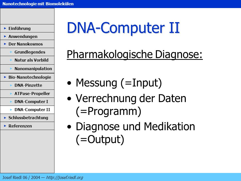 DNA-Computer II Pharmakologische Diagnose: Messung (=Input)