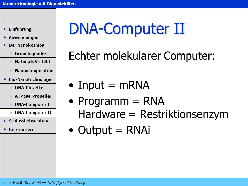 DNA-Computer II Echter molekularer Computer: Input = mRNA