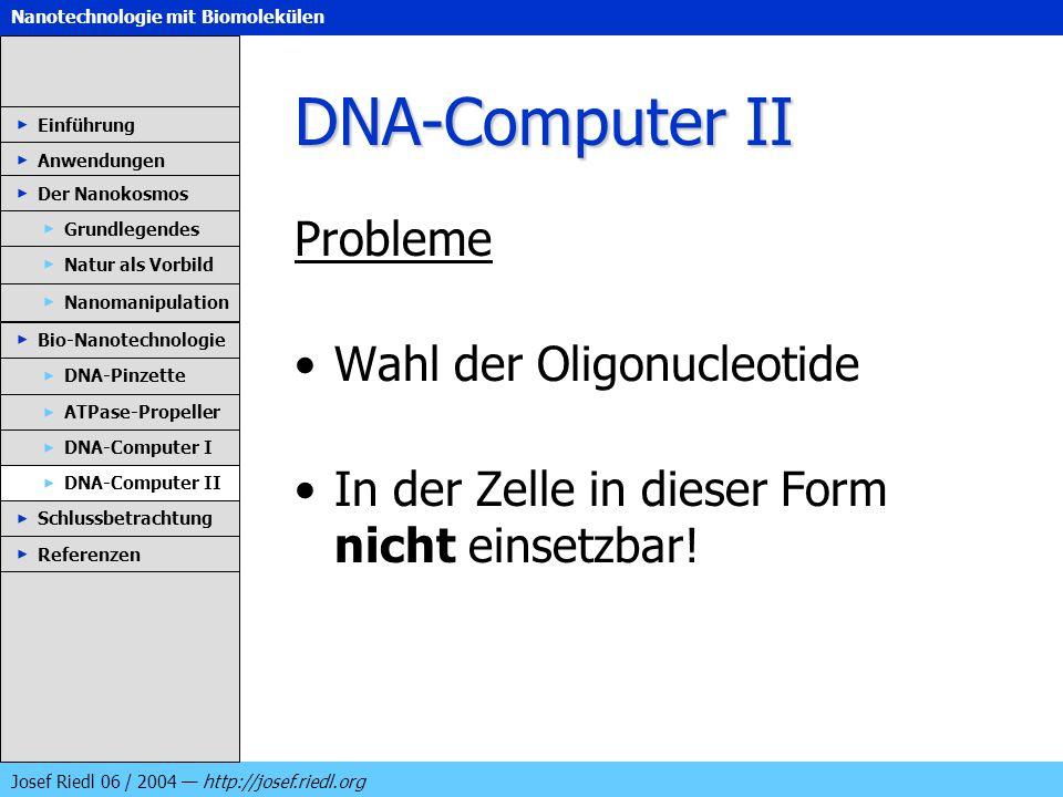 DNA-Computer II Probleme Wahl der Oligonucleotide