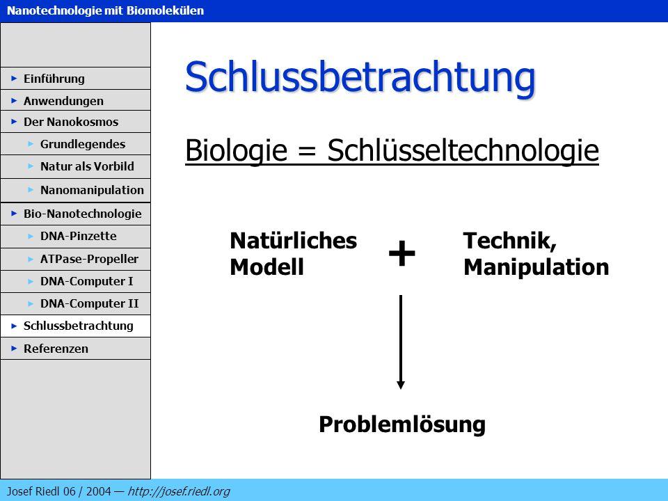 Schlussbetrachtung + Biologie = Schlüsseltechnologie