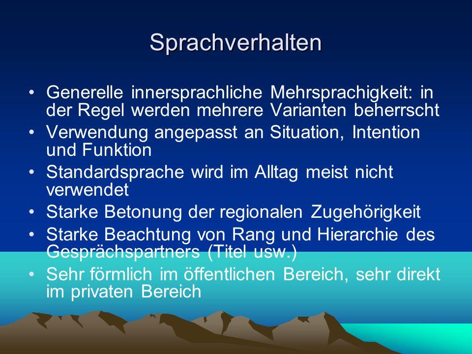 Sprachverhalten Generelle innersprachliche Mehrsprachigkeit: in der Regel werden mehrere Varianten beherrscht.