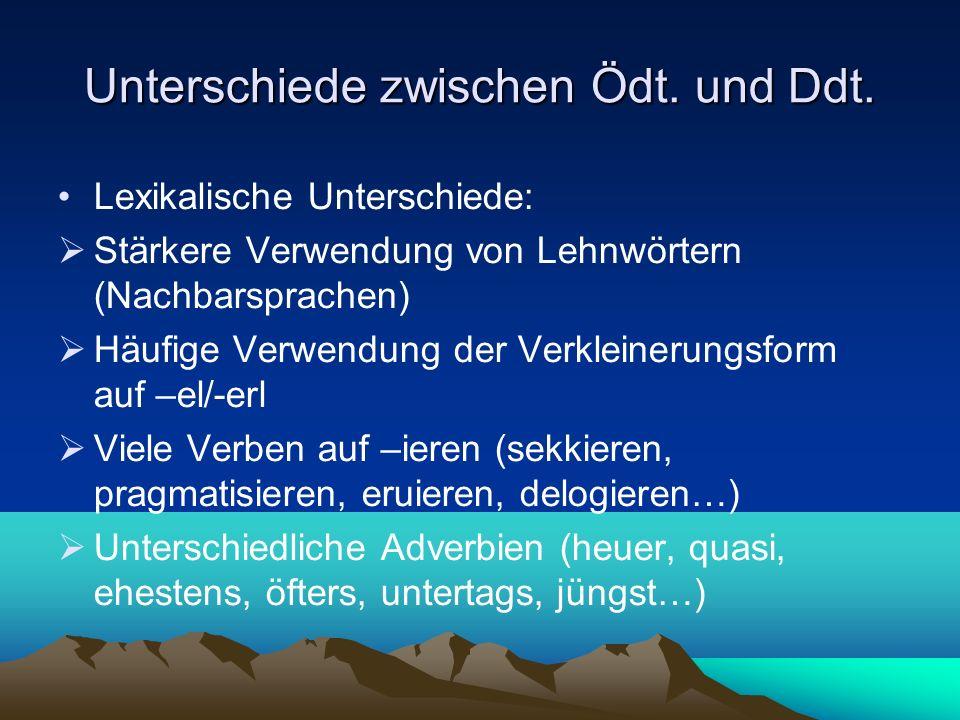 Unterschiede zwischen Ödt. und Ddt.