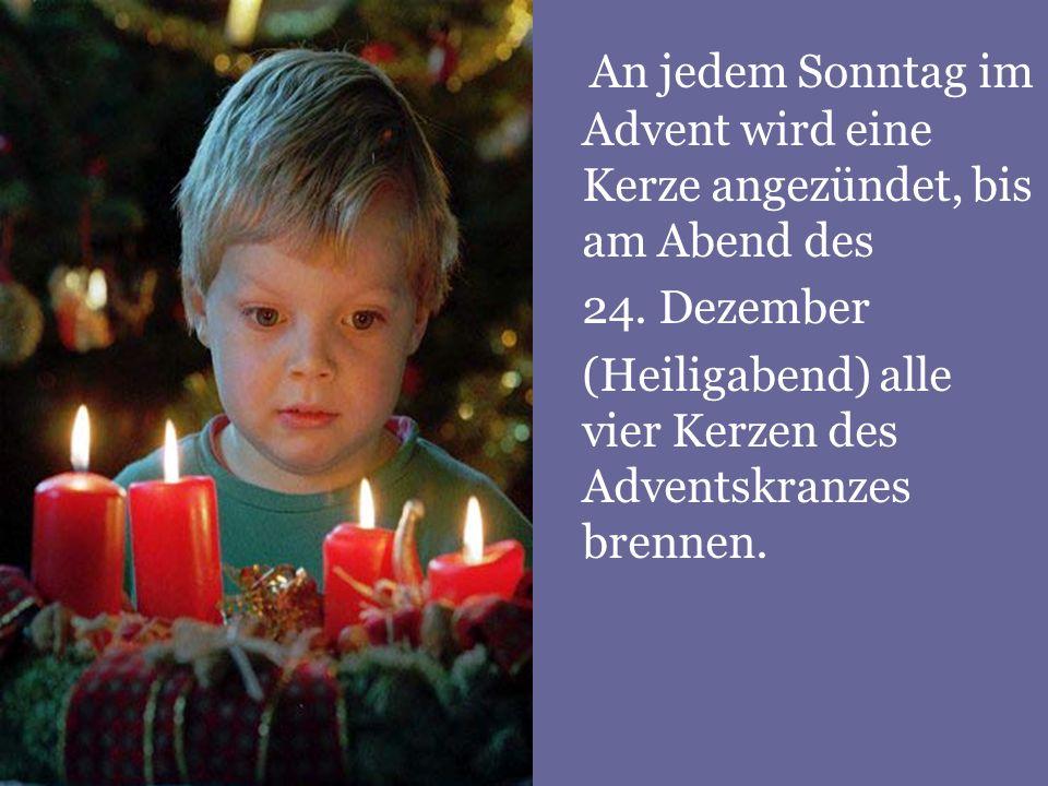 An jedem Sonntag im Advent wird eine Kerze angezündet, bis am Abend des