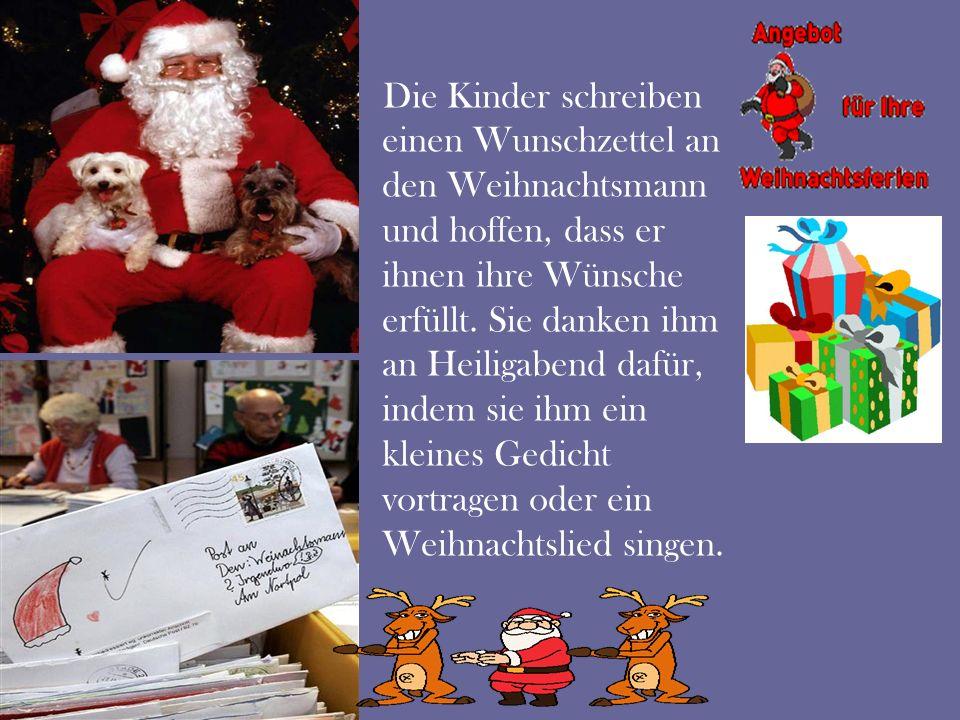 Die Kinder schreiben einen Wunschzettel an den Weihnachtsmann und hoffen, dass er ihnen ihre Wünsche erfüllt.