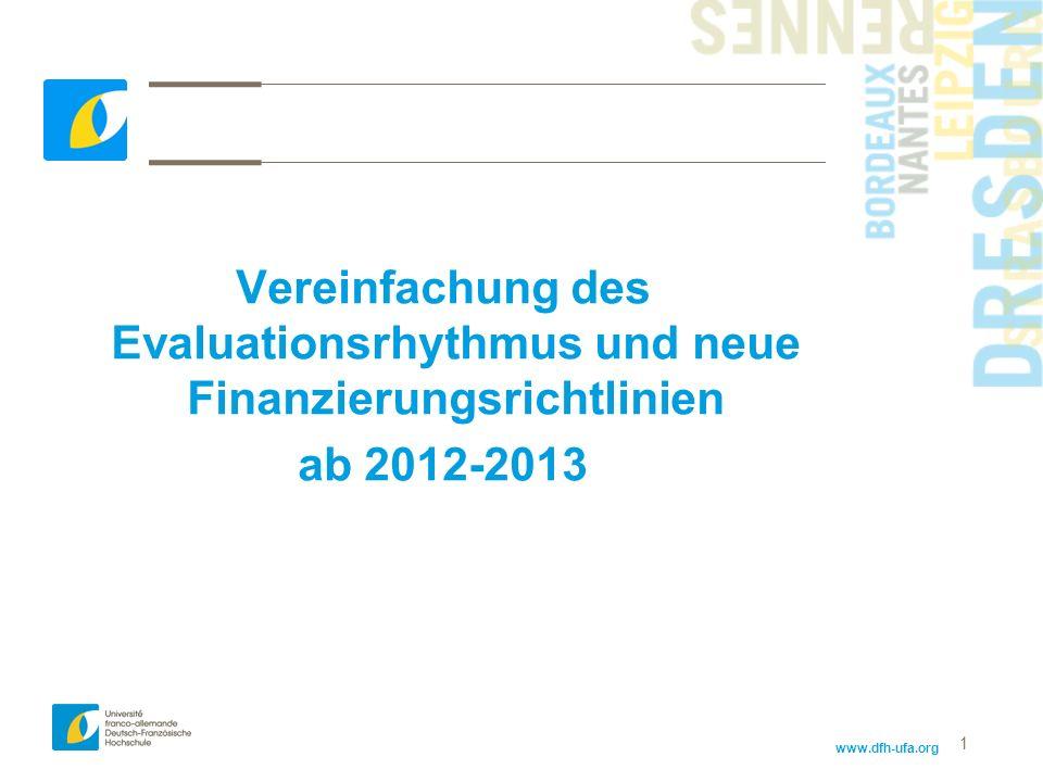 Vereinfachung des Evaluationsrhythmus und neue Finanzierungsrichtlinien
