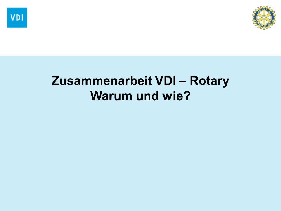 Zusammenarbeit VDI – Rotary Warum und wie