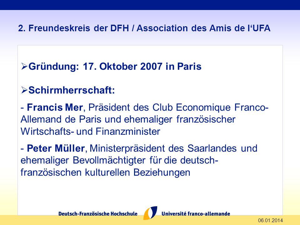 Gründung: 17. Oktober 2007 in Paris Schirmherrschaft: