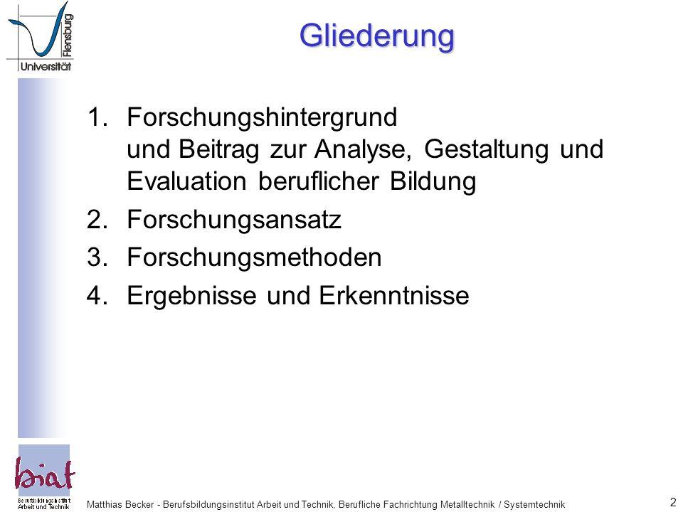 GliederungForschungshintergrund und Beitrag zur Analyse, Gestaltung und Evaluation beruflicher Bildung.