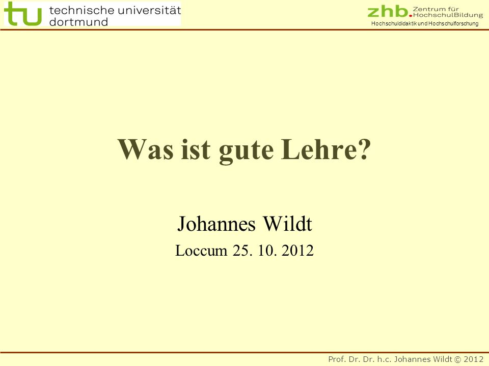 Was ist gute Lehre Johannes Wildt Loccum 25. 10. 2012