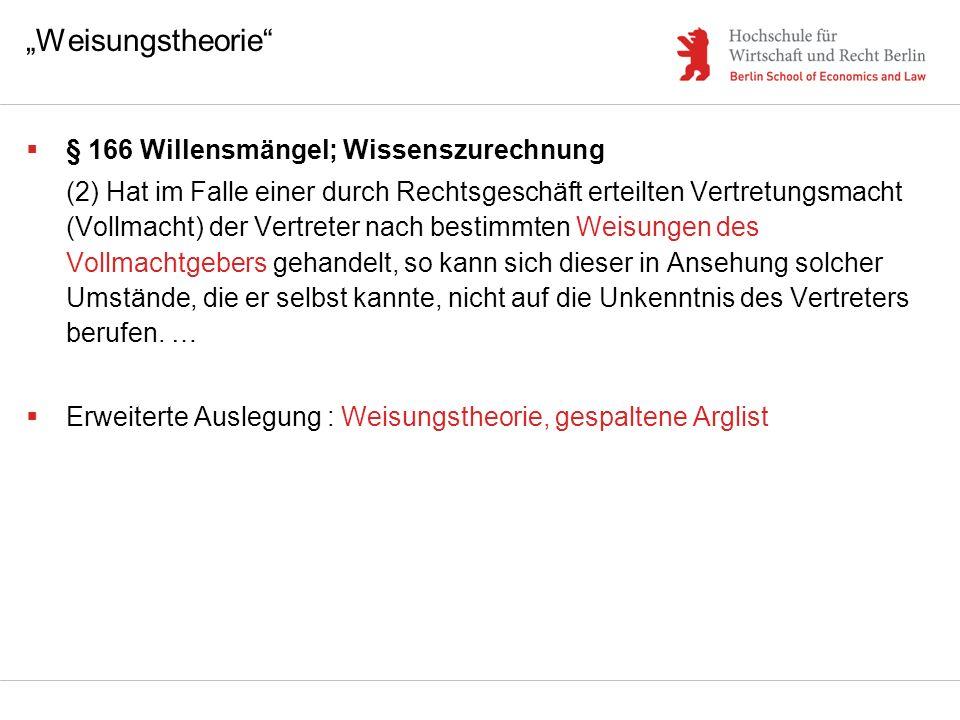 """""""Weisungstheorie § 166 Willensmängel; Wissenszurechnung"""