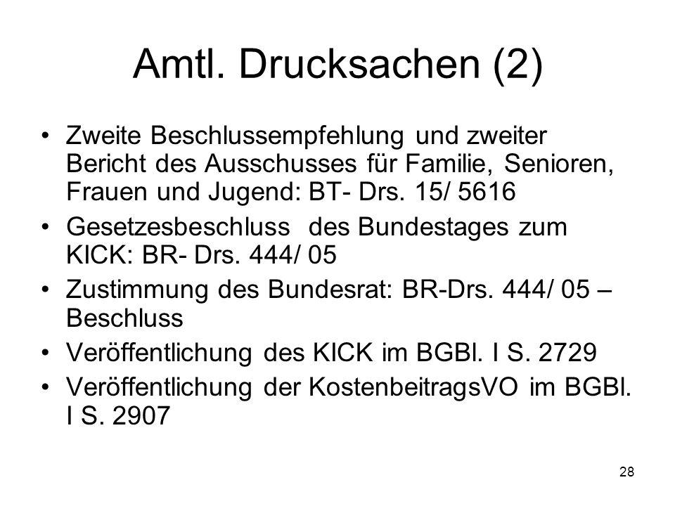 Amtl. Drucksachen (2) Zweite Beschlussempfehlung und zweiter Bericht des Ausschusses für Familie, Senioren, Frauen und Jugend: BT- Drs. 15/ 5616.