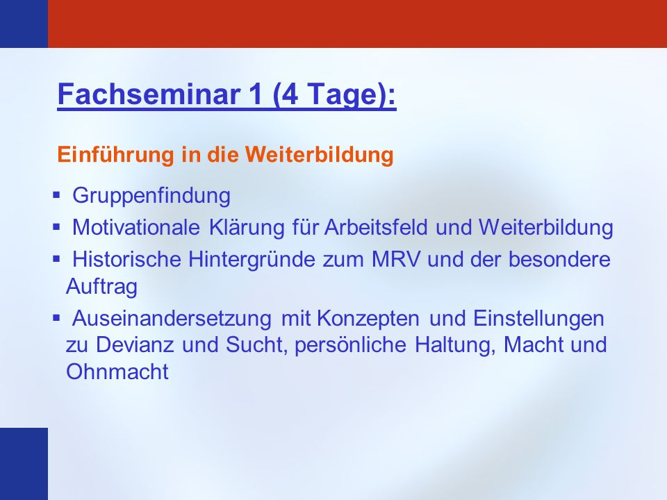Fachseminar 1 (4 Tage): Einführung in die Weiterbildung Gruppenfindung