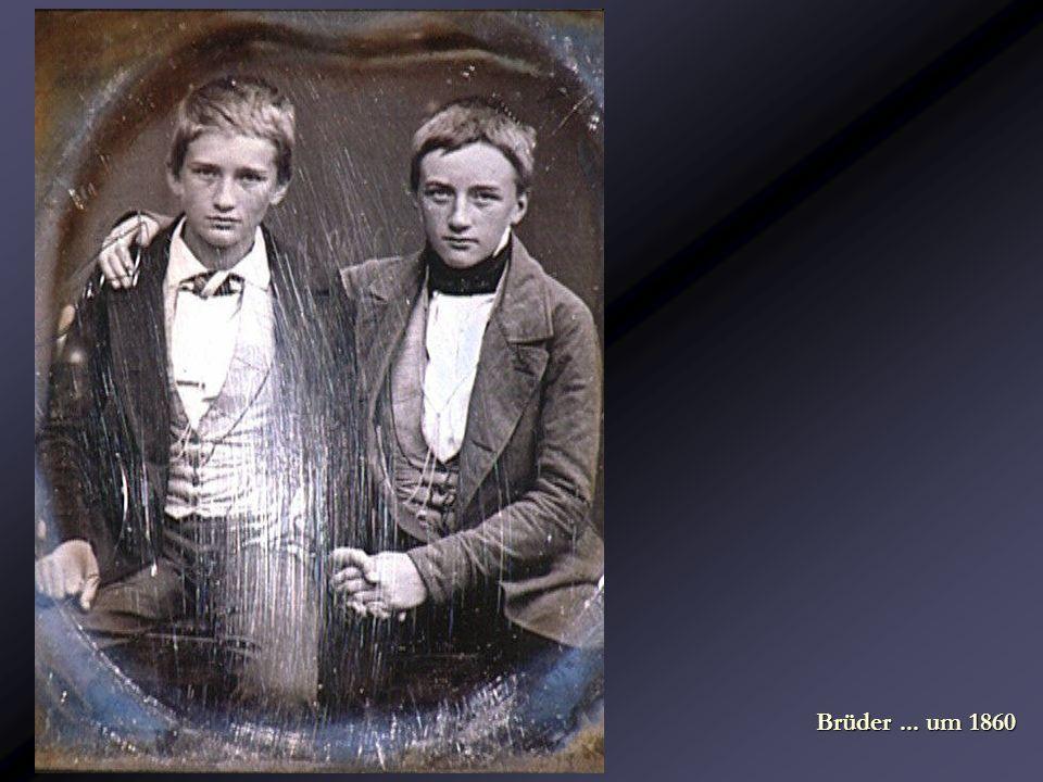 Brüder ... um 1860