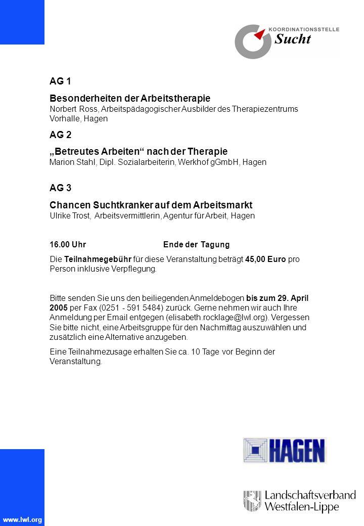 AG 1 Besonderheiten der Arbeitstherapie Norbert Ross, Arbeitspädagogischer Ausbilder des Therapiezentrums Vorhalle, Hagen.