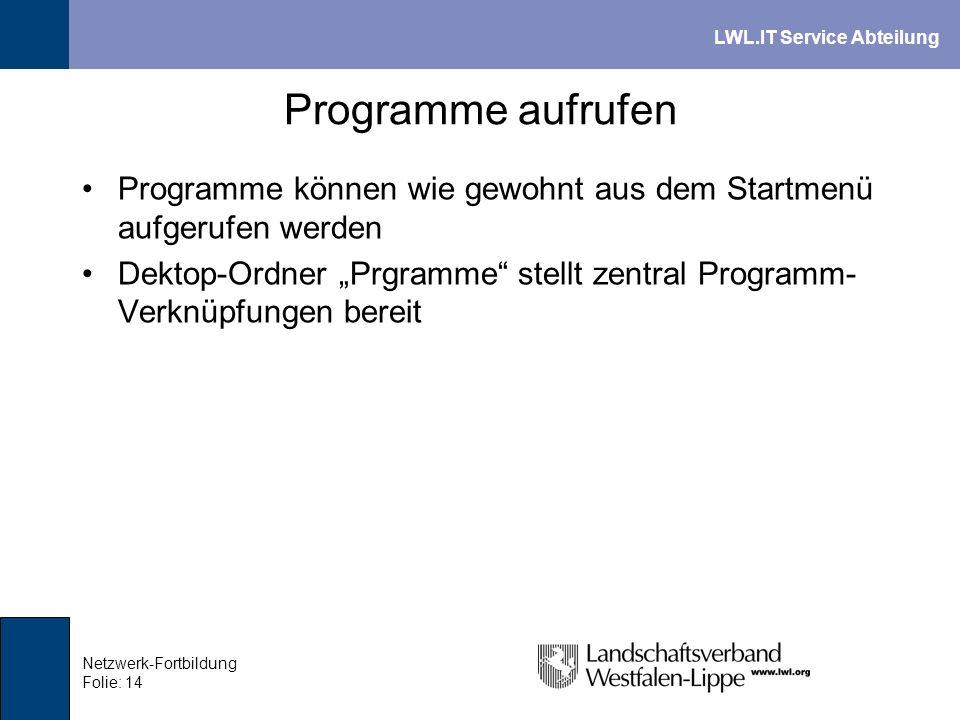 Programme aufrufen Programme können wie gewohnt aus dem Startmenü aufgerufen werden.