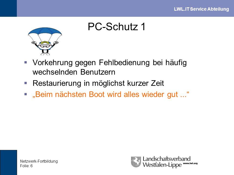 PC-Schutz 1 Vorkehrung gegen Fehlbedienung bei häufig wechselnden Benutzern. Restaurierung in möglichst kurzer Zeit.