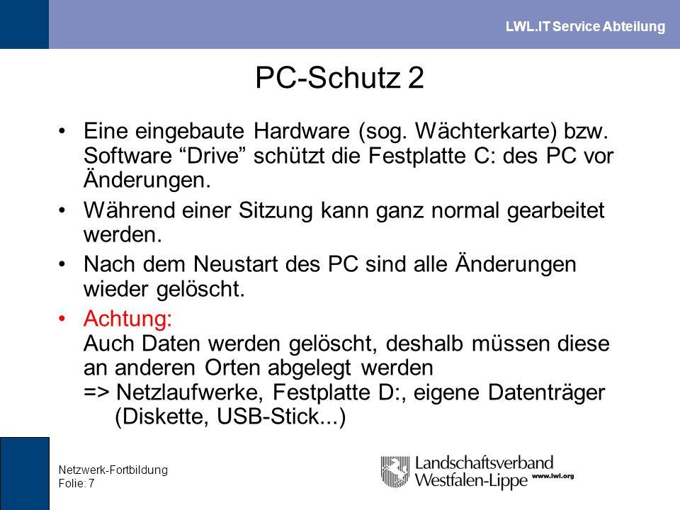 PC-Schutz 2 Eine eingebaute Hardware (sog. Wächterkarte) bzw. Software Drive schützt die Festplatte C: des PC vor Änderungen.