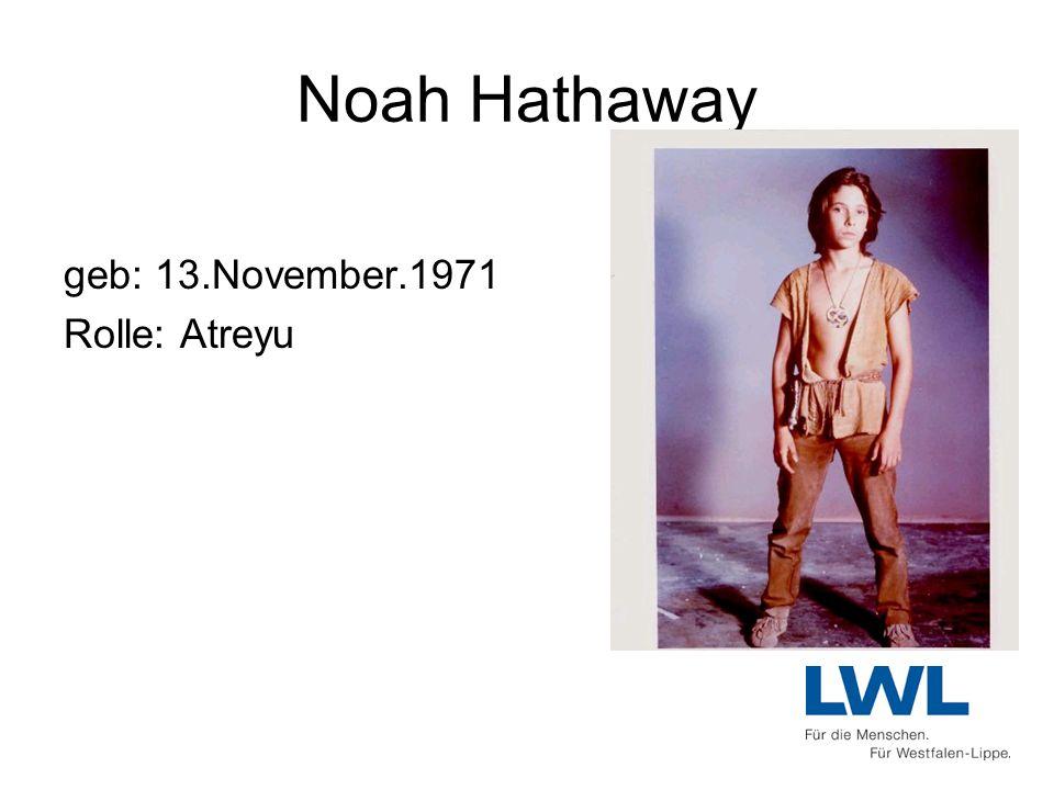 Noah Hathaway geb: 13.November.1971 Rolle: Atreyu