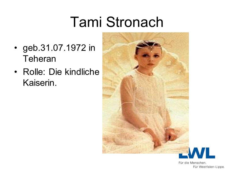Tami Stronach geb.31.07.1972 in Teheran Rolle: Die kindliche Kaiserin.
