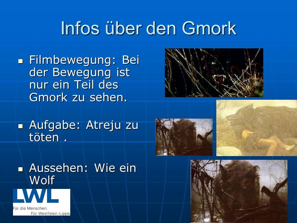 Infos über den Gmork Filmbewegung: Bei der Bewegung ist nur ein Teil des Gmork zu sehen. Aufgabe: Atreju zu töten .