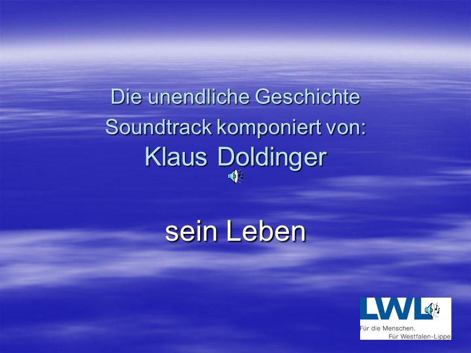 Die unendliche Geschichte Soundtrack komponiert von: Klaus Doldinger