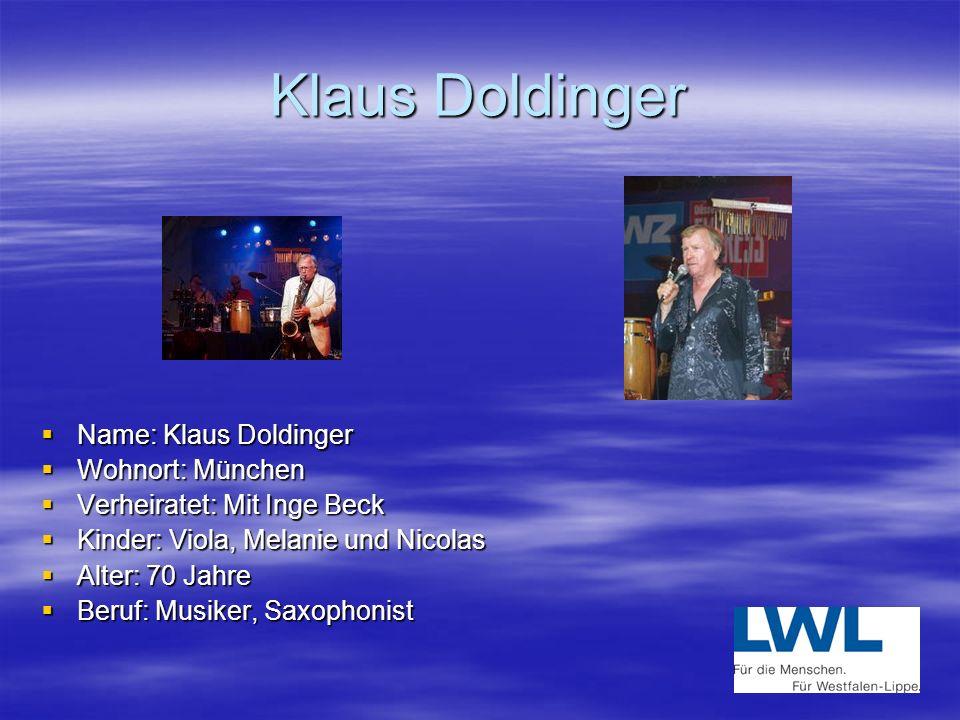 Klaus Doldinger Name: Klaus Doldinger Wohnort: München