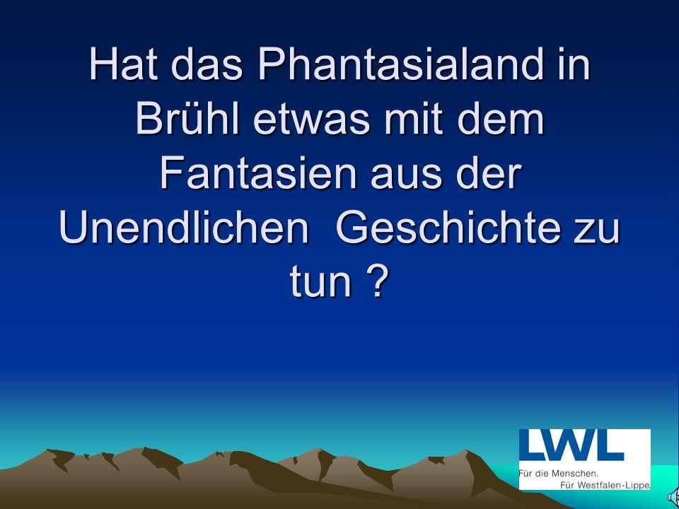 Hat das Phantasialand in Brühl etwas mit dem Fantasien aus der Unendlichen Geschichte zu tun