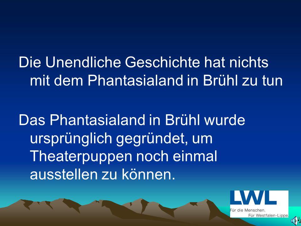Die Unendliche Geschichte hat nichts mit dem Phantasialand in Brühl zu tun