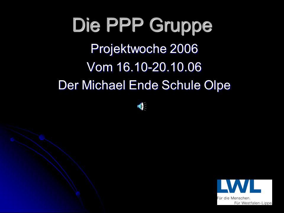 Projektwoche 2006 Vom 16.10-20.10.06 Der Michael Ende Schule Olpe
