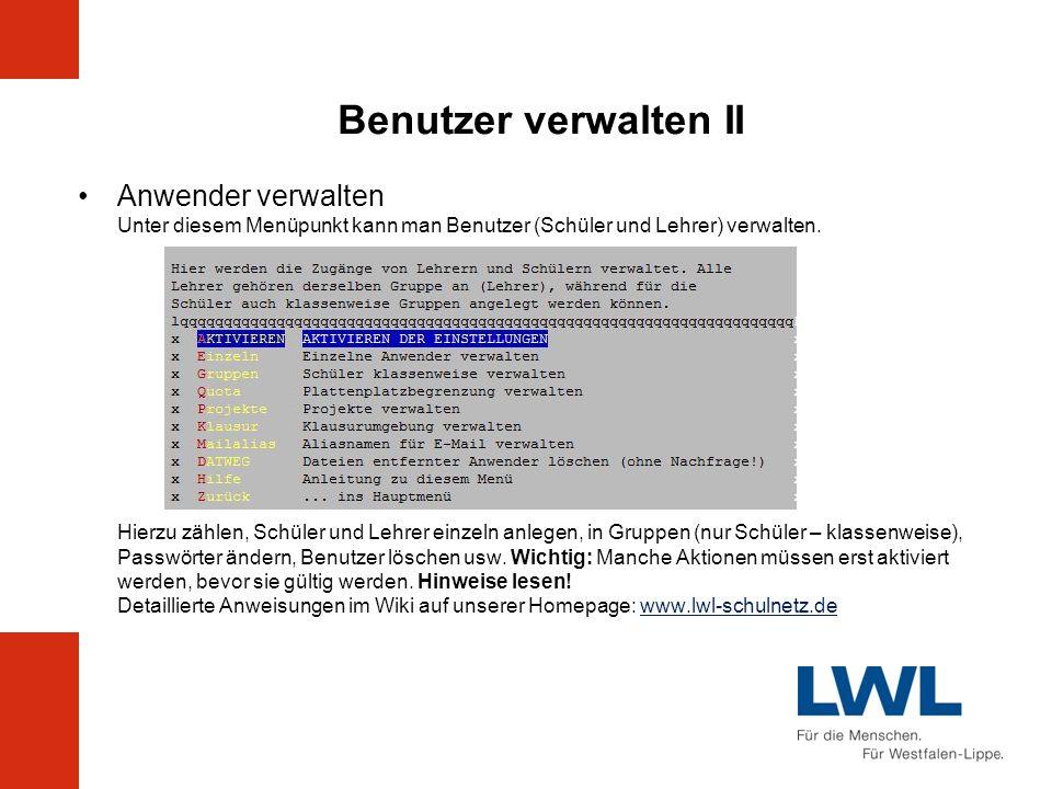 Benutzer verwalten II Anwender verwalten Unter diesem Menüpunkt kann man Benutzer (Schüler und Lehrer) verwalten.