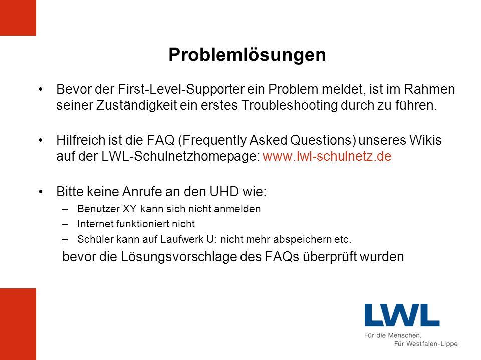 Problemlösungen Bevor der First-Level-Supporter ein Problem meldet, ist im Rahmen seiner Zuständigkeit ein erstes Troubleshooting durch zu führen.