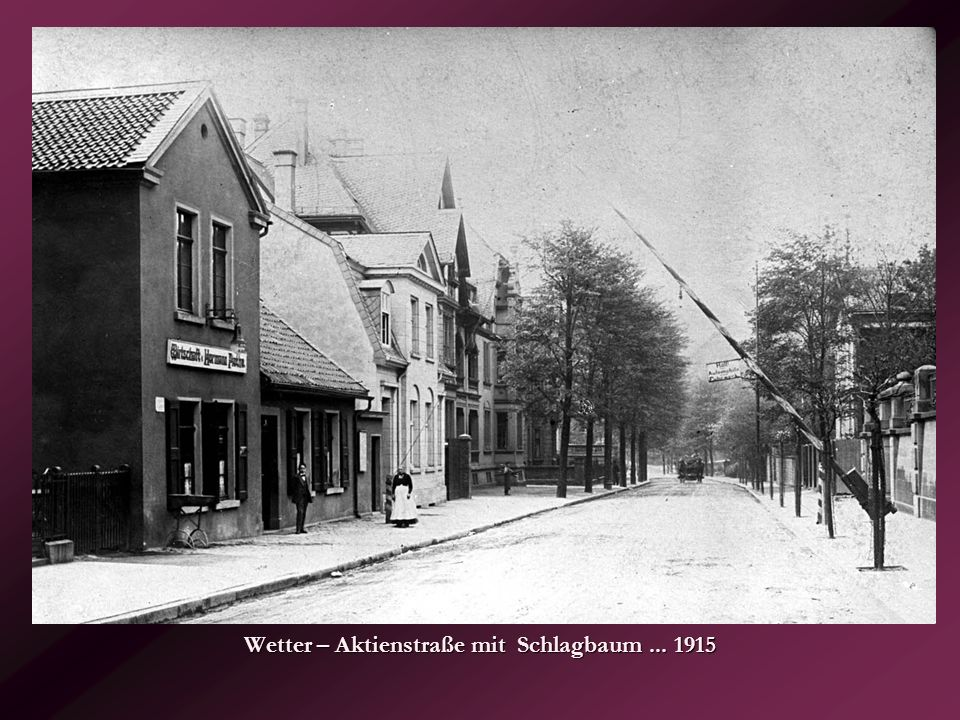 Wetter – Aktienstraße mit Schlagbaum ... 1915