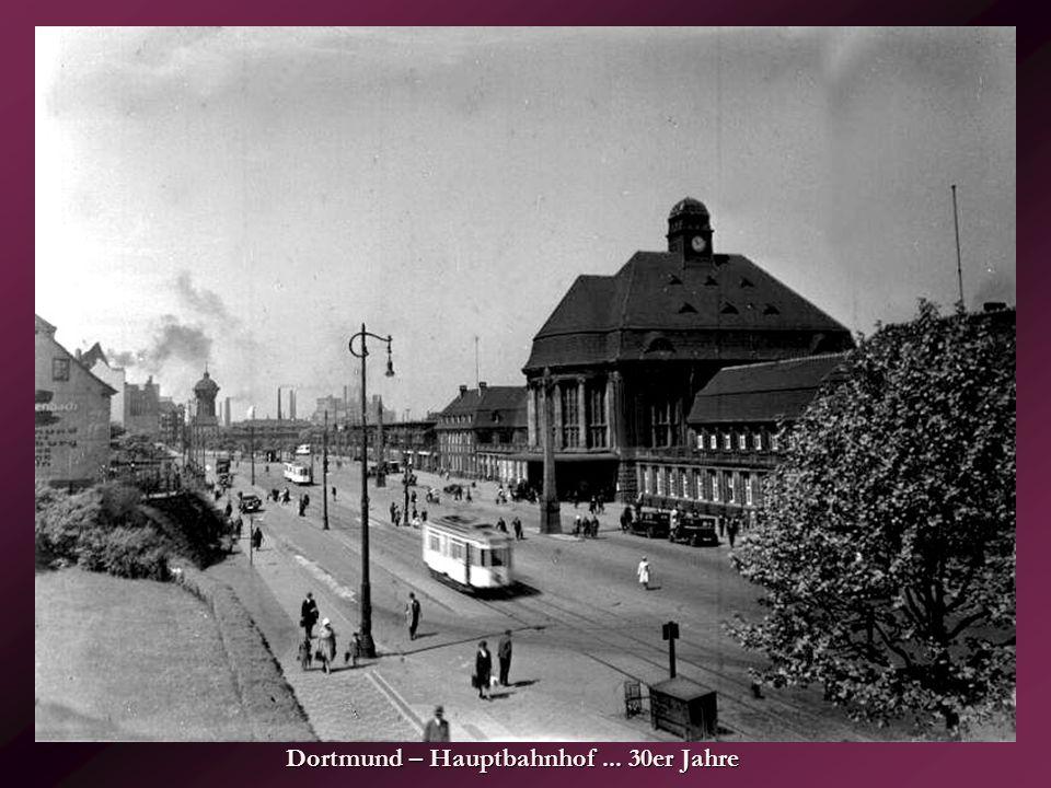 Dortmund – Hauptbahnhof ... 30er Jahre