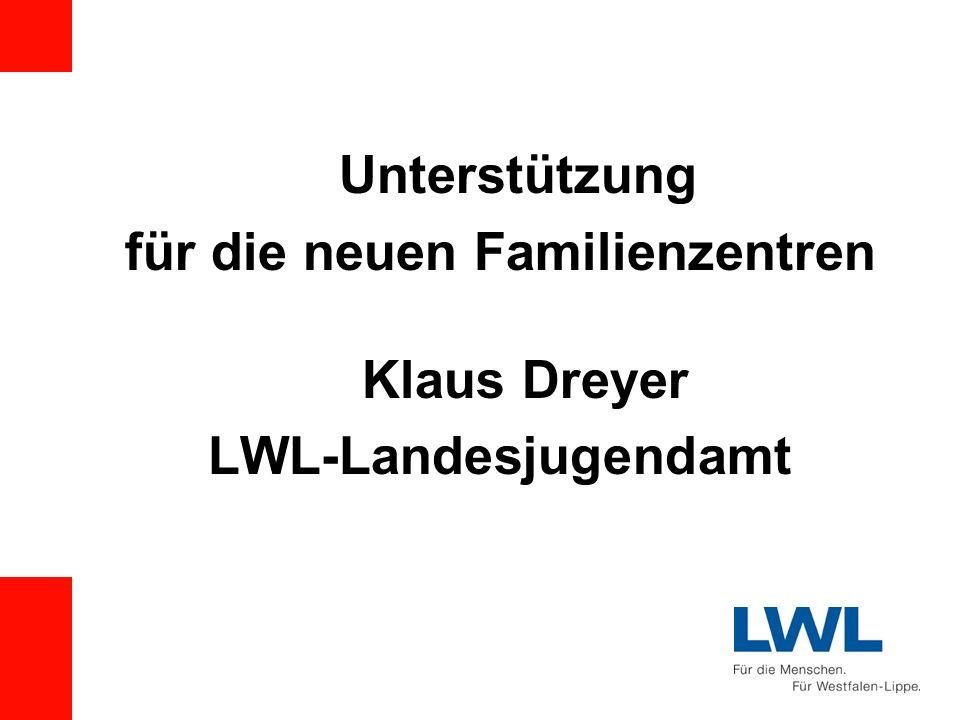 für die neuen Familienzentren Klaus Dreyer