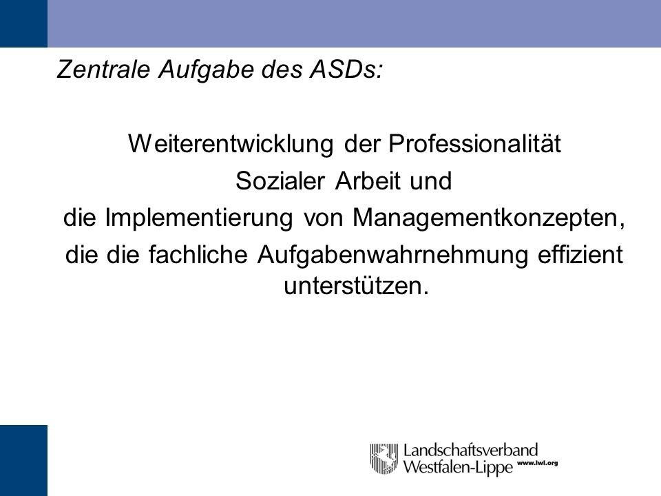 Zentrale Aufgabe des ASDs: Weiterentwicklung der Professionalität