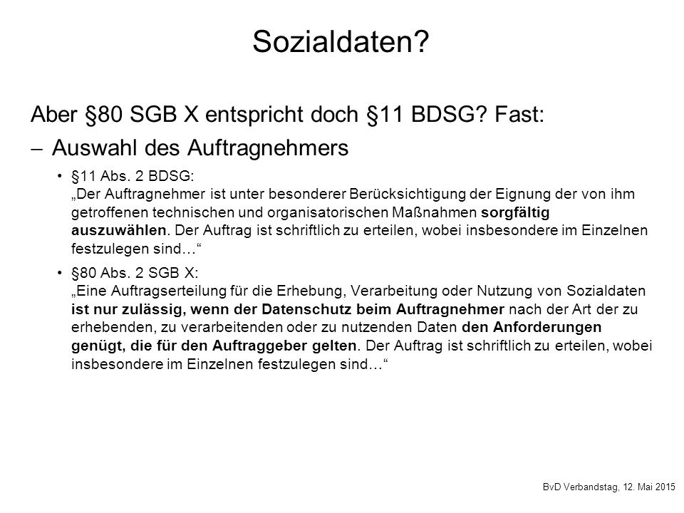 Sozialdaten Aber §80 SGB X entspricht doch §11 BDSG Fast: