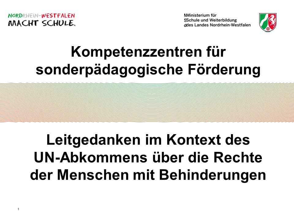 Kompetenzzentren für sonderpädagogische Förderung Leitgedanken im Kontext des UN-Abkommens über die Rechte der Menschen mit Behinderungen