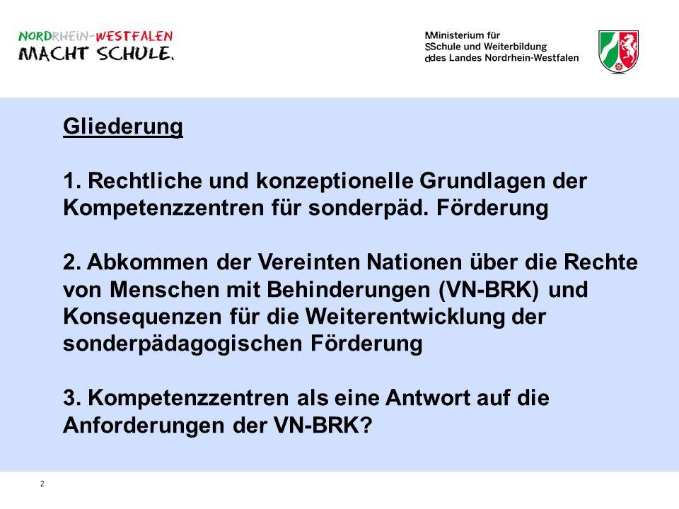 Gliederung 1. Rechtliche und konzeptionelle Grundlagen der Kompetenzzentren für sonderpäd. Förderung.
