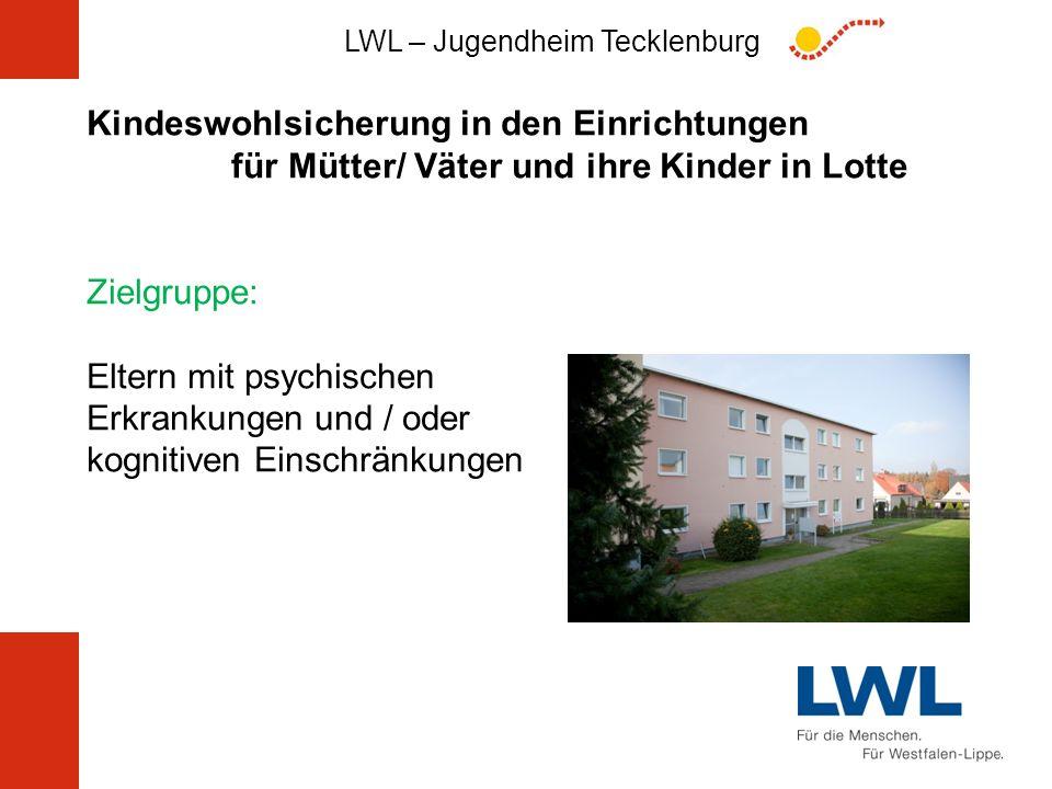 Kindeswohlsicherung in den Einrichtungen für Mütter/ Väter und ihre Kinder in Lotte Zielgruppe: Eltern mit psychischen Erkrankungen und / oder kognitiven Einschränkungen