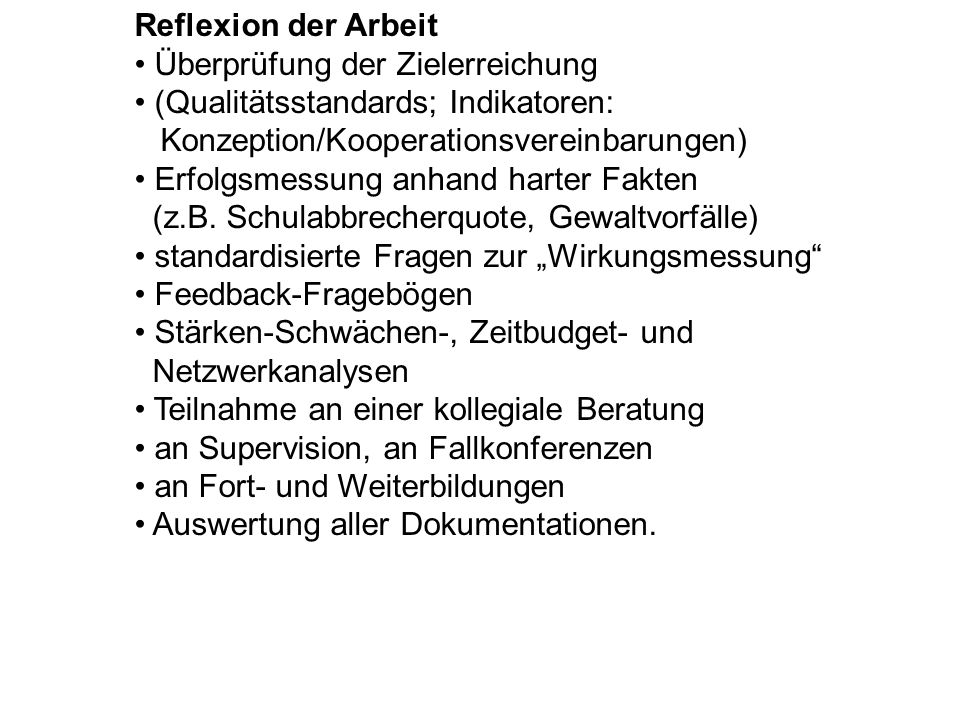 Reflexion der Arbeit Überprüfung der Zielerreichung. (Qualitätsstandards; Indikatoren: Konzeption/Kooperationsvereinbarungen)