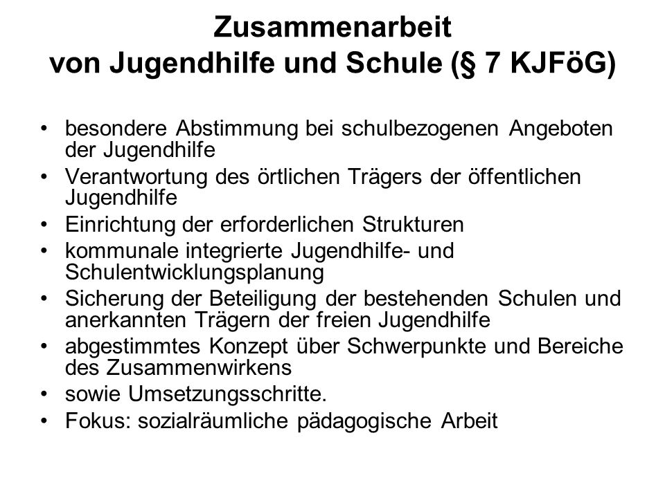 Zusammenarbeit von Jugendhilfe und Schule (§ 7 KJFöG)