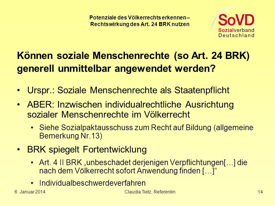 Können soziale Menschenrechte (so Art. 24 BRK)
