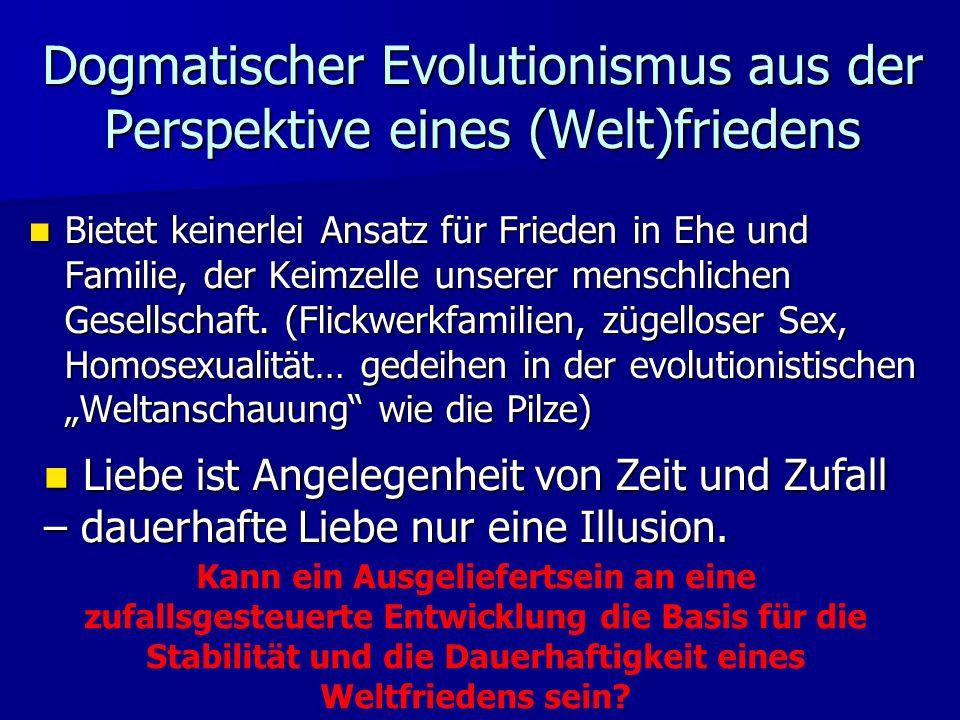 Dogmatischer Evolutionismus aus der Perspektive eines (Welt)friedens
