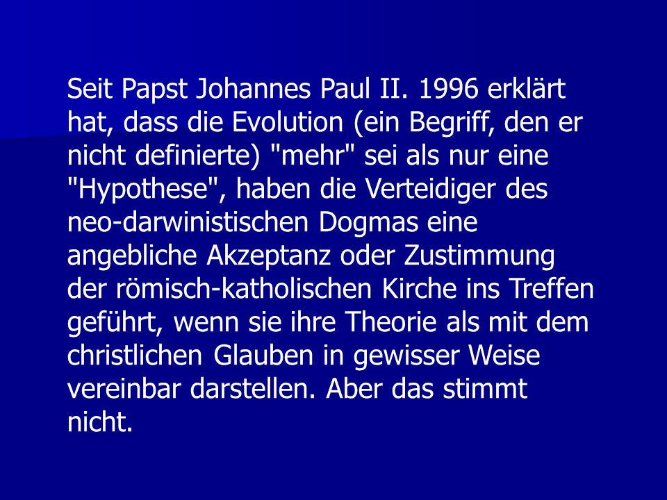 Seit Papst Johannes Paul II