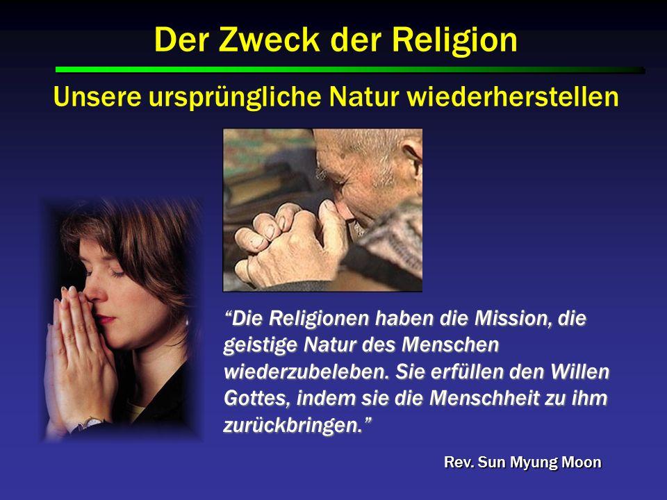 Der Zweck der Religion Unsere ursprüngliche Natur wiederherstellen