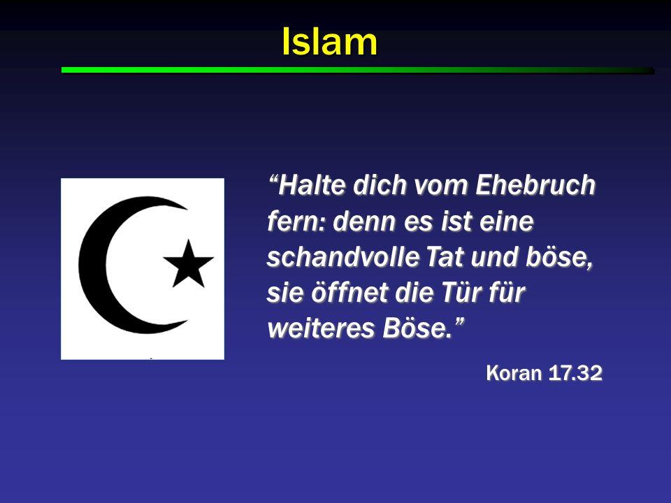Islam Halte dich vom Ehebruch fern: denn es ist eine schandvolle Tat und böse, sie öffnet die Tür für weiteres Böse.