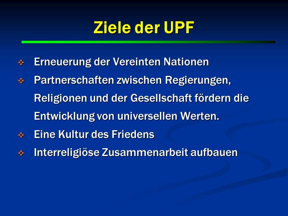Ziele der UPF Erneuerung der Vereinten Nationen